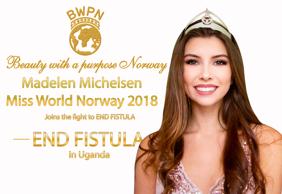 Madelen Michelsen, Miss World Norway 2018, joins the fight to end fistula