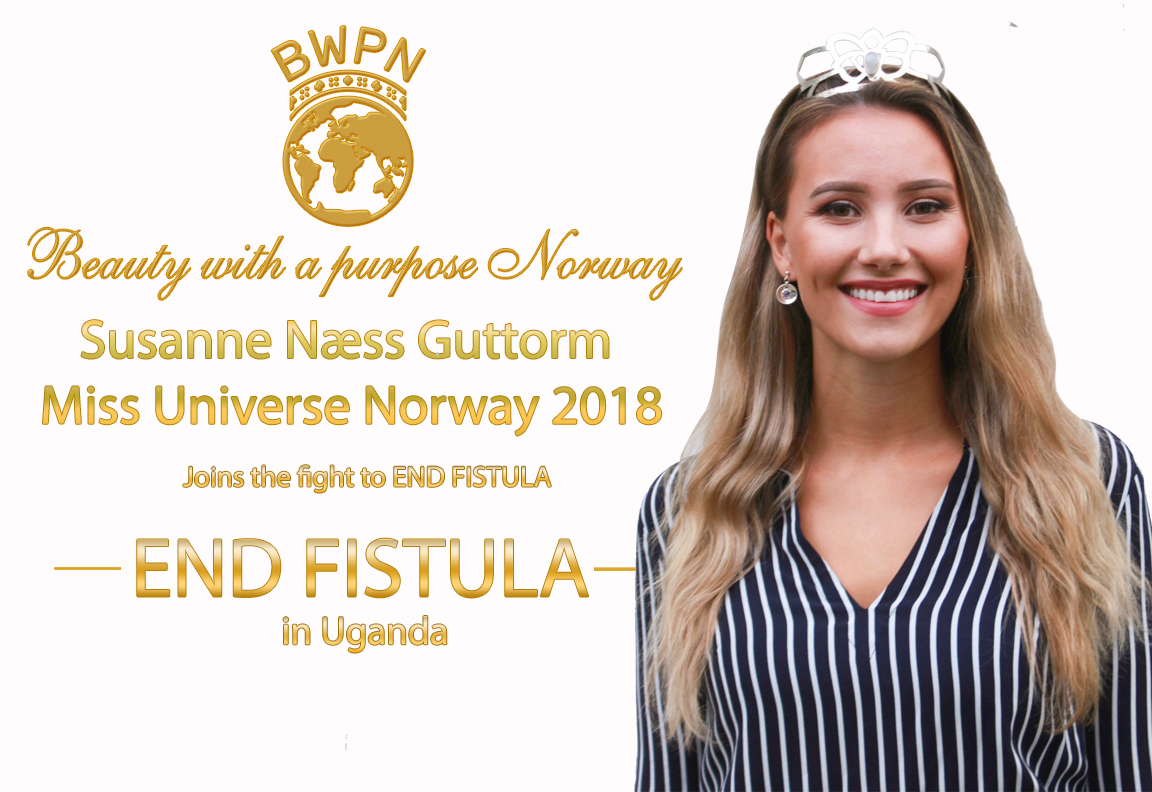 Susanne Næss Guttorm, Miss Universe Norway 2018, joins the fight to end fistula